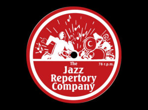 The Jazz Repertory Company presents...