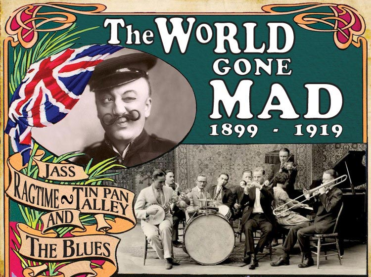 The World Gone Mad 1899-1919