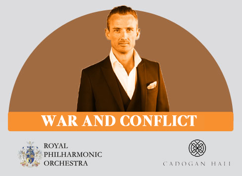Royal Philharmonic Orchestra Seeking New Horizons I: War and Conflict