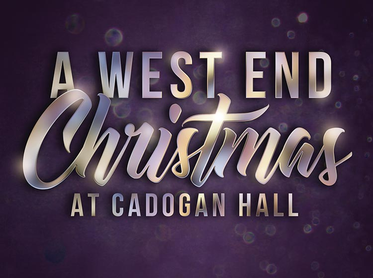 A West End Christmas at Cadogan Hall