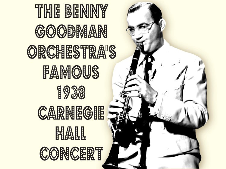 Benny Goodman Orchestra's famous 1938 Carnegie Hall Concert