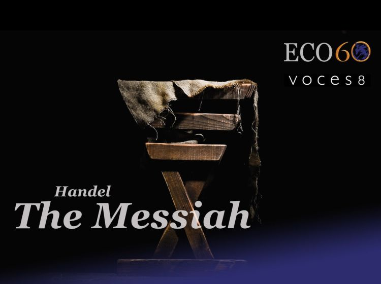 The Messiah with the English Chamber Orchestra and Voces 8